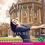 After I Left You | Alison Mercer
