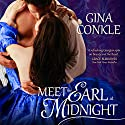 Meet the Earl at Midnight: Midnight Meetings (       UNABRIDGED) by Gina Conkle Narrated by Marian Hussey
