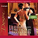The Tycoon Takes a Wife Audiobook by Catherine Mann Narrated by Harry Berkely