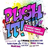 Various Artists Push It!: Classic Party And Dance Tracks