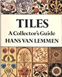 img - for Tiles: A Collector's Guide book / textbook / text book