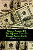 Storage Auctions 101 The Beginners Guide To Storage Auction Profits