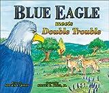 Blue Eagle Meets Double Trouble (Blue Eagle Series)