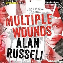 Multiple Wounds: A Novel | Livre audio Auteur(s) : Alan Russell Narrateur(s) : MacLeod Andrews