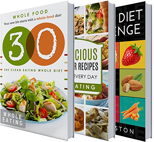 Whole: 30 Days of Whole Food Cookbook BOX SET: Whole food diet 30 day Cookbook: Whole Diet: 30 whole food recipes: Whole Food Cookbook: 30 Day Whole Diet ... whole foods, whole diet, 30 day whole d 2) by Fantastic Eating