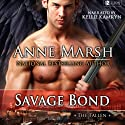 Savage Bond Audiobook by Anne Marsh Narrated by Kellie Kamryn,  The Killion Group
