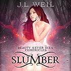 Slumber: Beauty Never Dies Chronicles, Book 1 Hörbuch von J.L. Weil Gesprochen von: Caitlin Kelly, Gary Furlong