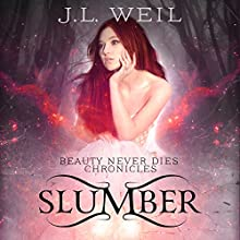 Slumber: Beauty Never Dies Chronicles, Book 1 Audiobook by J.L. Weil Narrated by Caitlin Kelly, Gary Furlong