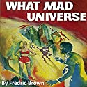 What Mad Universe Audiobook by Fredric Brown Narrated by Jim Roberts