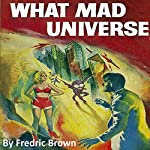 What Mad Universe | Fredric Brown