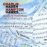As Long As There's Musicpar Charlie Haden