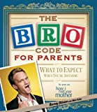 Bro Code for Parents: What to Expect When You're Awesome (English Edition)
