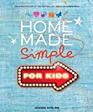img - for Home Made Simple for Kids: 100 simple, stylish projects to make with and for your kids by Joanna Gosling (2014-05-08) book / textbook / text book