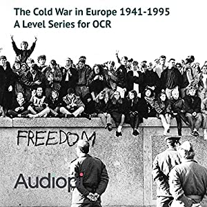 The Cold War in Europe 1941-1995 - A Level Series Audiobook
