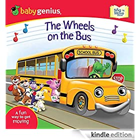 The Wheels on the Bus: A Sing 'N Move Book (Baby Genius)