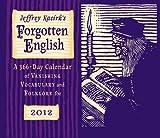 Jeffrey Kacirk's Forgotten English 366-Day 2012 Calendar (0764956566) by Jeffrey Kacirk