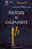 echange, troc Collectif - Histoire de l'humanité - Vol VII - Le XXe siècle : de 1914 à nos jours