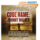 Code Name: Johnny Walker: The Extraordinary Story of the Iraqi Who Risked Everything to Fight with the US Navy SEALs