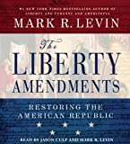 img - for The Liberty Amendments: Restoring the American Republic book / textbook / text book