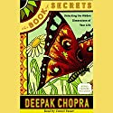 The Book of Secrets: Unlocking the Hidden Dimensions of Your Life Hörbuch von Deepak Chopra Gesprochen von: Daniel Passer