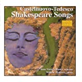 CASTELNUOVO-TEDESCO: Shakespeare Songs ~ Anne Victoria Banks