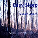 Easy Sleep: Hypnosis for Relief of Insomnia (       UNABRIDGED) by Maggie Staiger Narrated by Maggie Staiger