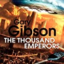 The Thousand Emperors (       UNABRIDGED) by Gary Gibson Narrated by Nigel Carrington