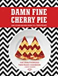 Damn Fine Cherry Pie: And Other Recip...