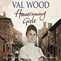 Homecoming Girls (       UNABRIDGED) by Valerie Wood Narrated by Anne Dover
