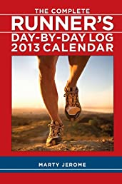 The Complete Runner's Day-By-Day Log 2013 Calendar