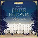 Belgravia Audiobook by Julian Fellowes Narrated by Beate Himmelstoß