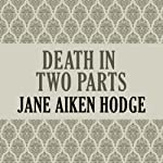 Death in Two Parts | Jane Aiken Hodge