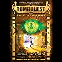 The Stone Warriors: Tombquest #4 Audiobook by Michael Northrop Narrated by Ramón de Ocampo