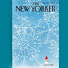 The New Yorker, December 22nd & 29th 2014: Part 2 (Evan Osnos, James Surowiecki, Tatyana Tolstaya)  by Evan Osnos, James Surowiecki, Tatyana Tolstaya Narrated by Todd Mundt