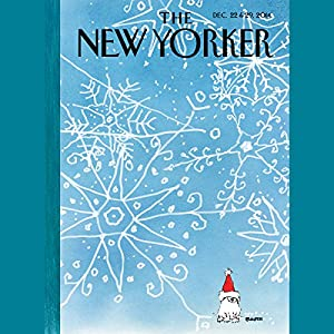 The New Yorker, December 22nd & 29th 2014: Part 2 (Evan Osnos, James Surowiecki, Tatyana Tolstaya) Periodical