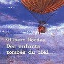 Des enfants tombés du ciel   Livre audio Auteur(s) : Gilbert Bordes Narrateur(s) : José Heuzé