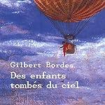 Des enfants tombés du ciel | Gilbert Bordes