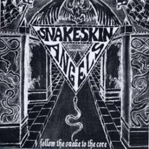 Follow the Snake to the Core by Snakeskin Angels (2013-02-19)