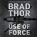 Use of Force Audiobook by Brad Thor Narrated by To Be Announced