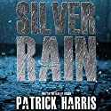 Silver Rain Audiobook by Patrick Harris Narrated by Patrick Harris