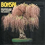 Bonsai: The Complete Guide to Art and Technique