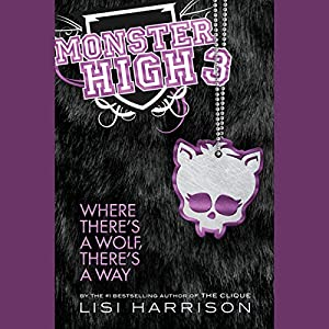 Monster High 3: Where There's a Wolf, There's a Way Audiobook