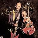 Atkins, Chet / Knopfler, Mark - Neck & Neck [Audio CD]<br>$538.00