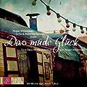 Das müde Glück: Eine Geschichte von Hiob Hörbuch von Roger Willemsen Gesprochen von: Roger Willemsen, Matthias Brandt