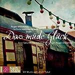 Das müde Glück: Eine Geschichte von Hiob | Roger Willemsen