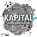 Kapital Audiobook by John Lanchester Narrated by Frank Arnold