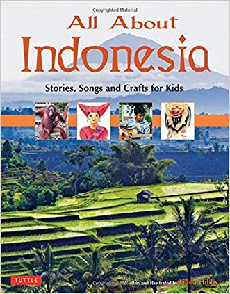 All About Indonesia: Stories, Songs and Crafts for Kids written by Linda Hibbs