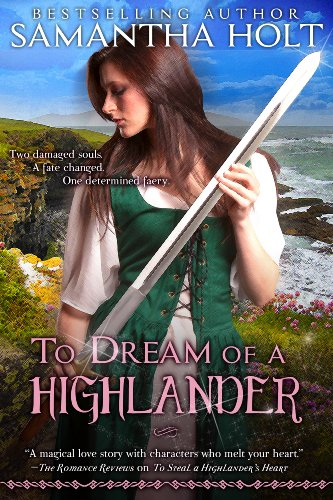 To Dream of a Highlander (Highland Fae Chronicles Book 2)