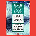 Black Heart, Ivory Bones Audiobook by Ellen Datlow - editor, Terri Windling - editor Narrated by Kara Bartell