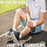 No Pain, No Gain. | Francis O. Ogunleye